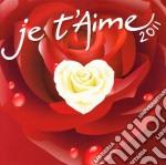 Je t'aime 2011 cd musicale di ARTISTI VARI