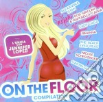On The Floor Compilation cd musicale di Artisti Vari