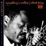 Everything's mellow + play cd musicale di Clark Terry