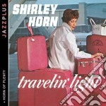 Travelin' light + horn of cd musicale di Shirley Horn