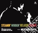 Steamin' workin' relaxin' (3cd) cd musicale di Miles Davis