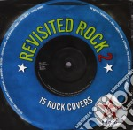 Revisited rock 2 cd musicale di Artisti Vari