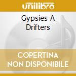 GYPSIES A DRIFTERS cd musicale di TAYLOR JACKSON