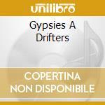 GYPSIES A DRIFTERS cd musicale di TAYLOR JACKSON