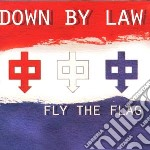 FLY THE FLAG cd musicale di DOWN BY LAW