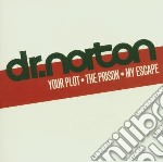 Your plot - the prison - cd musicale di Norton Dr.