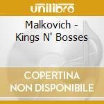 CD - MALKOVICH - KINGS N' BOSSES cd musicale di MALKOVICH