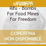 Bombs for food mines for freedom cd musicale