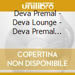 Deva lounge cd musicale di Premal Deva