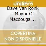 The mayor of macdouglas street - 57/69 cd musicale di Van ronk dave