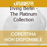 Platinum collection cd musicale di Irving Berlin