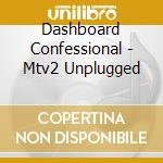 Mtv unplugged cd musicale di Confessional Dashboard