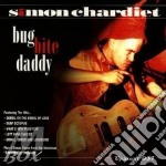 Simon Chardiet - Bug Bite Daddy cd musicale di Chardiet Simon