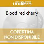Blood red cherry cd musicale di Jann Arden
