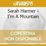 I'M A MOUNTAIN cd musicale di HARMET SARAH