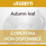 Autumn leaf cd musicale