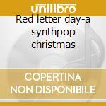 Red letter day-a synthpop christmas cd musicale
