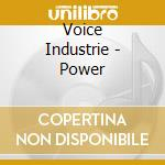 POWER                                     cd musicale di Industrie Voice