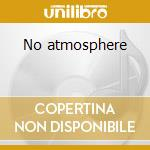 No atmosphere cd musicale