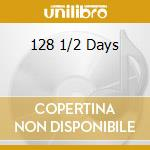 128 1/2 DAYS                              cd musicale di DROOM