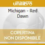 Red dawn cd musicale di Michigan