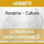 CULTURE                                   cd musicale di RENAME