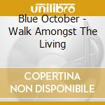 WALK AMONGST THE LIVING                   cd musicale di October Blue