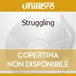 Struggling cd musicale