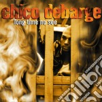 Long time to see cd musicale di Chico Debarge