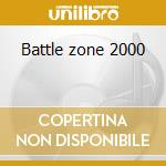 Battle zone 2000 cd musicale