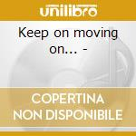 Keep on moving on... - cd musicale di Royal Teddy
