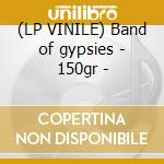 (LP VINILE) Band of gypsies - 150gr - lp vinile di Jimi Hendrix