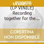 (LP VINILE) Recording together for the first time lp vinile
