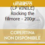 (LP VINILE) Rocking the fillmore - 200gr - lp vinile di Pie Humble