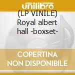(LP VINILE) Royal albert hall -boxset- lp vinile