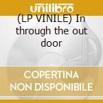 (LP VINILE) In through the out door lp vinile di Led Zeppelin