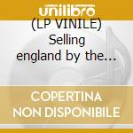 (LP VINILE) Selling england by the pound - 180 gr.hq vinyl - lp vinile di Genesis