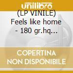 (LP VINILE) Feels like home - 180 gr.hq vinyl - lp vinile di Norah Jones