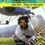 POLICE IN HELICOPTER                      cd musicale di HOLT JOHN