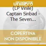 (LP VINILE) Seven voyages of... lp vinile di CAPTAIN SINBAD