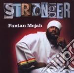 CD - FANTAN MOJAH         - STRONGER cd musicale di FANTAN MOJAH