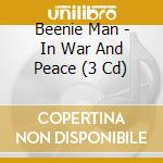 IN WAR AND PEACE                          cd musicale di BEENIE MAN