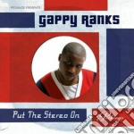 Gappy Ranks - Put The Stereo On cd musicale di Ranks Gappy
