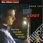 From the inside out - cd musicale di Mike dirubbo quintet