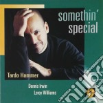 Somethin' special - cd musicale di Hammer Tardo