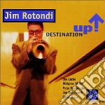 Destination up! - cd musicale di Rotondi Jim