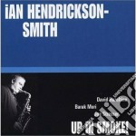 Up in smoke! cd musicale di Ian hendrickson smit