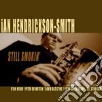 Still smokin' cd musicale di Hendrickson-smit Ian