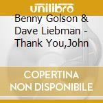 Thank you, john - golson benny liebman david cd musicale di Benny golson & dave liebman