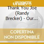 Out trib.to joe henderson - brecker randy cd musicale di Thank you joe (randy brecker)
